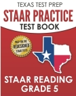 TEXAS TEST PREP STAAR Practice Test Book STAAR Reading Grade 5: Complete Preparation for the STAAR Reading Assessments Cover Image