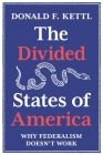 The Divided States of America: Why Federalism Doesn't Work Cover Image