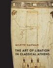 The Art of Libation in Classical Athens Cover Image