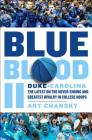 Blue Blood II: Duke-Carolina: The Latest on the Never-Ending and Greatest Rivalry in College Hoops Cover Image