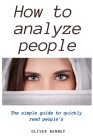 How to Analyze People: The simple guide to quickly read people's Cover Image