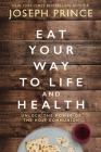 Eat Your Way to Life and Health: Unlock the Power of the Holy Communion Cover Image