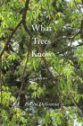 What Trees Know: Poems Cover Image