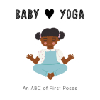 Baby Loves Yoga: An ABC of First Poses Cover Image