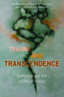 Trauma and Transcendence: Suffering and the Limits of Theory Cover Image