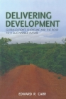 Delivering Development: Globalization's Shoreline and the Road to a Sustainable Future Cover Image