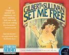 Gilbert & Sullivan Set Me Free (Library) Cover Image