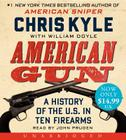 American Gun Low Price CD: A History of the U.S. in Ten Firearms Cover Image