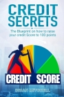 Credit Secrets: The Blueprint on how to raise your credit score to 100 points Cover Image