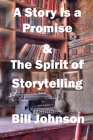 A Story Is a Promise & the Spirit of Storytelling Cover Image