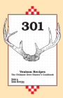 301 Venison Recipes: The Ultimate Deer Hunter's Cookbook Cover Image