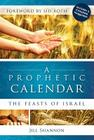 A Prophetic Calendar: The Feasts of Israel Cover Image