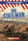 The Civil War (Look at US History) Cover Image