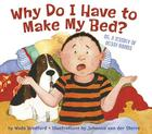 Why Do I Have to Make My Bed?: Or, a History of Messy Rooms Cover Image