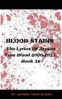 Blood Stains: The Lyrics Of Jaysen True Blood 2000-2011, Book 16 Cover Image