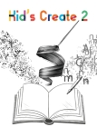 Kid's Create 2 Cover Image