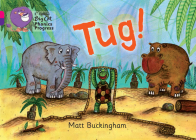 Tug! (Collins Big Cat Phonics Progress) Cover Image