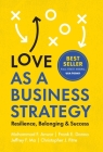Love as a Business Strategy: Resilience, Belonging & Success Cover Image