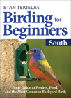 Stan Tekiela's Birding for Beginners: South: Your Guide to Feeders, Food, and the Most Common Backyard Birds Cover Image