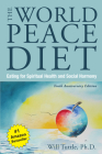 World Peace Diet, the (Tenth Anniversary Edition): Eating for Spiritual Health and Social Harmony Cover Image