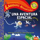 Una Aventura Espacial Galáctica (a Galactic Space Adventure, Spanish/Español Language Edition) Cover Image