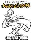 The Emperor's New Groove Coloring Book: Coloring Book for Kids and Adults, Activity Book with Fun, Easy, and Relaxing Coloring Pages Cover Image