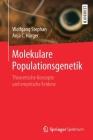 Molekulare Populationsgenetik: Theoretische Konzepte Und Empirische Evidenz Cover Image