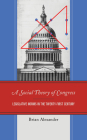 A Social Theory of Congress: Legislative Norms in the Twenty-First Century Cover Image