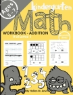 Kindergarten Math Addition Workbook Age 5-7: -- Math Workbooks for Kindergarteners 1st Grade Math Workbooks Math book for Learning Numbers, Place Valu Cover Image