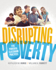 Disrupting Poverty: Five Powerful Classroom Practices Cover Image