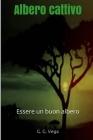 Albero cattivo: Essere un buon albero Cover Image