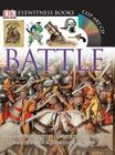 DK Eyewitness Books: Battle: Discover the Weapons, Equipment, and Tactics Used in Conflicts Throughout the Ag Cover Image