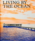 Living by the Ocean: Contemporary Houses by the Sea Cover Image