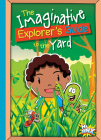 The Imaginative Explorer's Guide to the Yard Cover Image