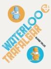Waterloo & Trafalgar Cover Image