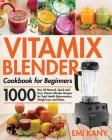 Vitamix Blender Cookbook for Beginners Cover Image
