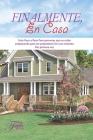 Finalmente, en casa.: Una guía paso a paso para personas que se preparan para ser propietarios de una casa por primera vez. Cover Image