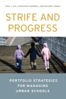 Strife and Progress: Portfolio Strategies for Managing Urban Schools Cover Image