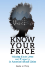 Know Your Price: Valuing Black Lives and Property in America's Black Cities Cover Image