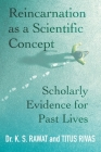 Reincarnation as a Scientific Concept: Scholarly Evidence for Past Lives Cover Image