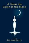 A Dress the Color of the Moon Cover Image