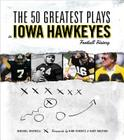 The 50 Greatest Plays in Iowa Hawkeyes Football History Cover Image
