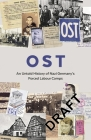 Ost: An Untold History of Nazi Germany's Forced Labour Camps Cover Image