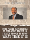 Some People Watch Clocks to Tell What Time It Is, I Watch People to Know What Time It Is Cover Image