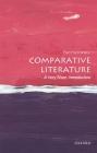 Comparative Literature: A Very Short Introduction (Very Short Introductions) Cover Image