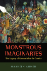 Monstrous Imaginaries: The Legacy of Romanticism in Comics Cover Image
