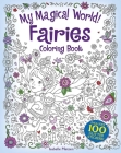 My Magical World! Fairies Coloring Book: Includes 100 Glitter Stickers! Cover Image