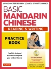 Basic Mandarin Chinese - Reading & Writing Practice Book: A Workbook for Beginning Learners of Written Chinese (MP3 Audio CD and Printable Flash Cards Included) Cover Image