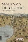 Matanza de Yucayo: Historia y Mito Cover Image