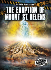 The Eruption of Mount St. Helens (Deadly Disasters) Cover Image